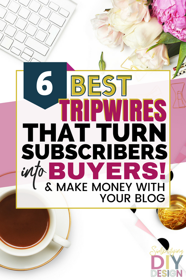 Tripwires are the best way to monetize your blog, even while you work to grow it! Tripwires can instantly help you make money blogging by creating digital products that turn your new subscribers into buyers so you can make money while you grow your email list. Here's 6 great tripwires and how to make them PLUS templates! #designforbloggers #tripwires #tripwiredesign #passiveincome