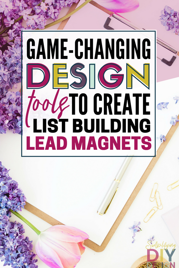 Design tools to create printable lead magnets! These are my absolute game-changing tools that are a must have for any blogger looking to create killer opt-ins for list building, nurturing your subscribers, and creating digital products for passive income! #leadmagnets #listbuilding #passiveincome #onlinemarketing #leadmagnets #createoptins #designleadmagnets