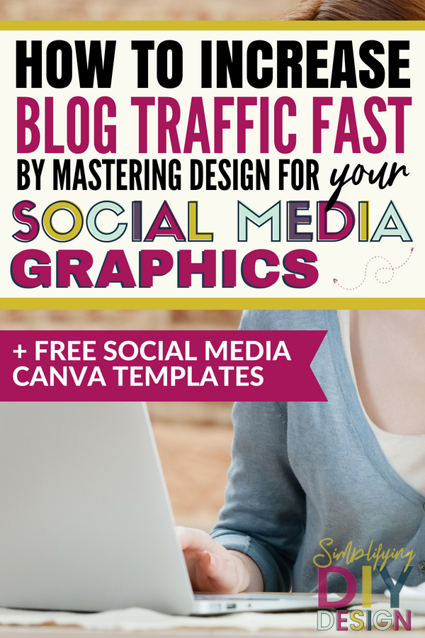 Design social media graphics easily and quickly and significantly increase blog traffic - these tips will show you exactly what you need to know about designing social media images PLUS free done-for-you social media templates! #socialmediagraphics #designforbloggers #designsocialmedia