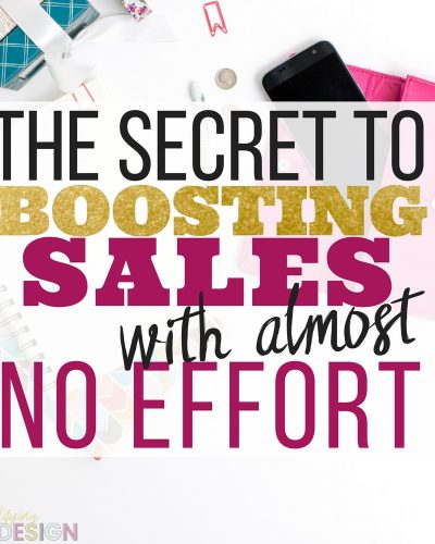 The Secret To Boosting Sales With Almost No Effort
