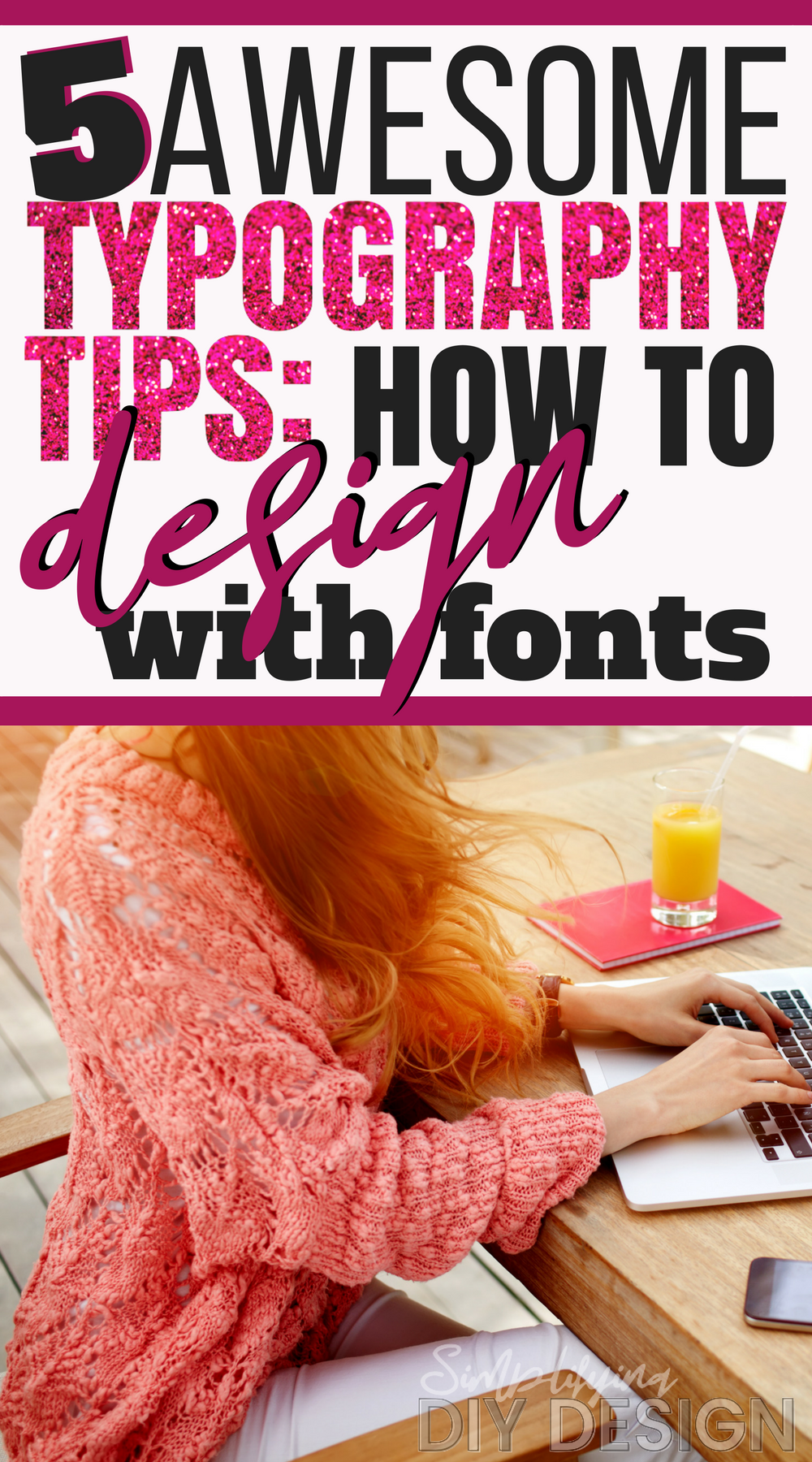 Design With Fonts | 5 Font Design Tips Every Blogger Needs