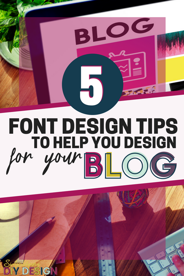 Design With Fonts | 5 Font Design Tips Every Blogger Needs to Know