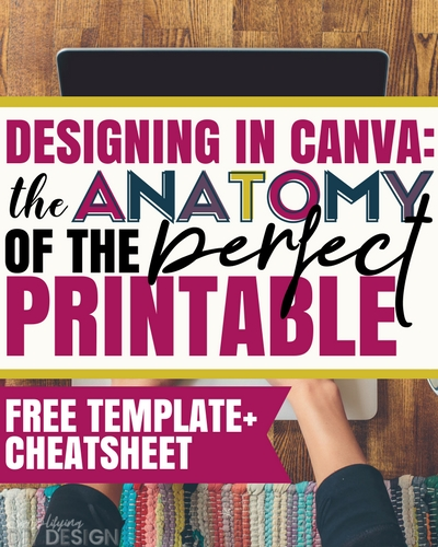 Designing in Canva: Anatomy of a Killer Blog Printable