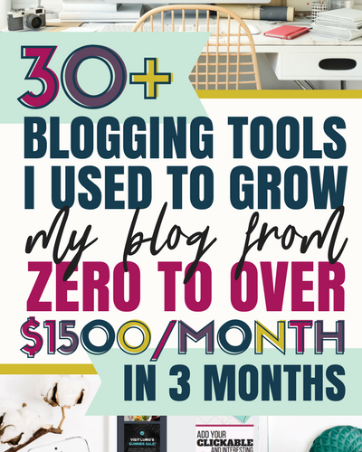 30+ Blogging Tools and Resources I Used to Grow My Blog
