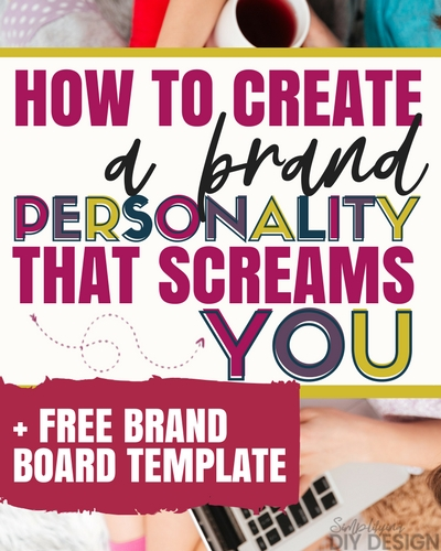 How to Create a Brand Personality That Just Screams YOU: Brand Board Template