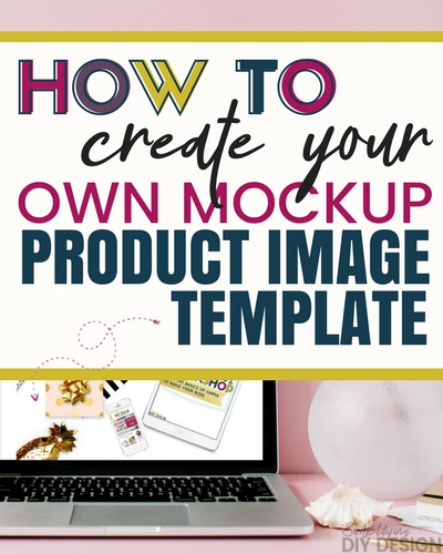 How to Create Your Own Product Mockup Template