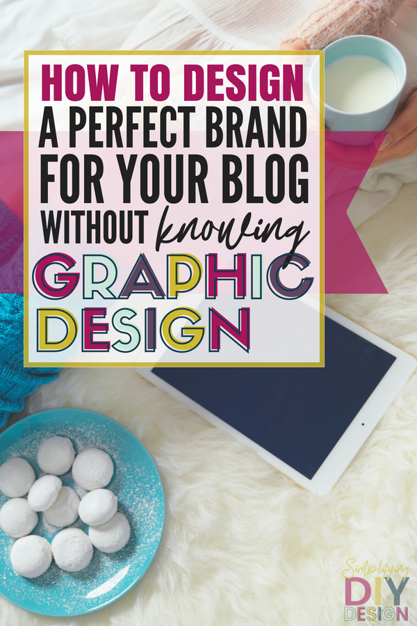 Create a brand for your blog following these simple design steps. You don't have to be a graphic designer to rock your branding and create a cohesive look that is recognizable and helps you grow from blog to business! #branding #brandyourblog #blogbrand #howotbrand