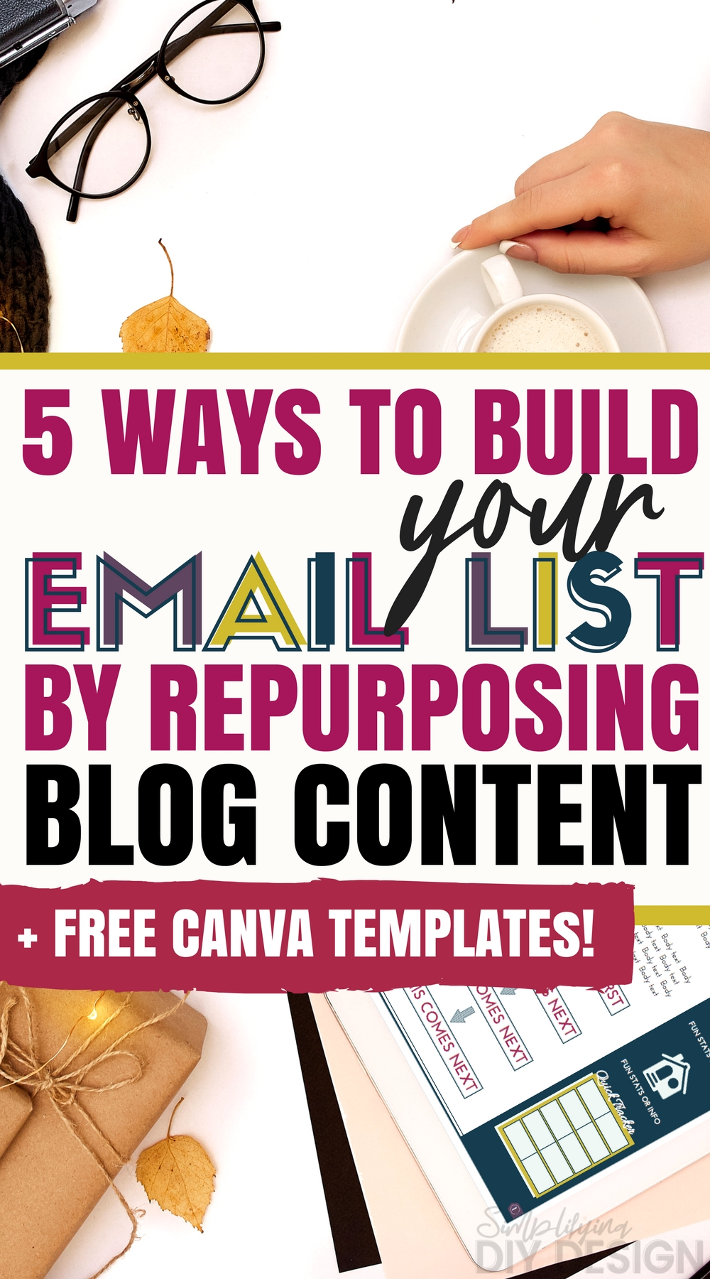 Title that reads: 5 ways to build your email list by repurposing blog content