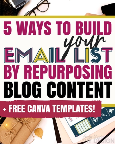 5 Ways to Build Your List By Repurposing Blog Content