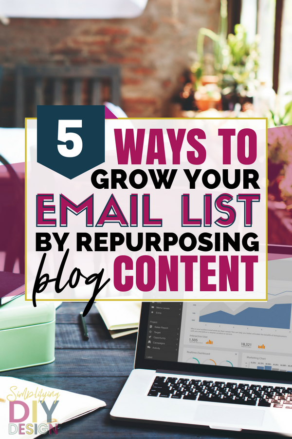 Easily grow your email list with these 5 ways to repurpose blog content. You've already done the work-- reuse what you've already done for list building awesomeness! Grow your list and your income with these 5 email marketing tips for repurposing blog content! #repurposeblogcontent #emailmarketing #emailmarketingtips #listbuilding