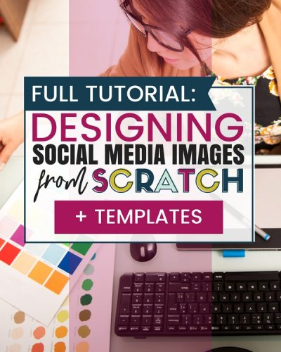 Full Tutorial: Designing Social Media Images From Start to Finish