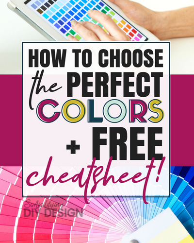 How to Choose the Perfect Colors + FREE Cheatsheet