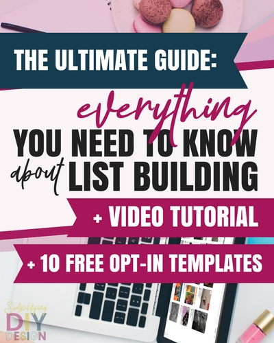 The Ultimate Guide To List Building + Templates and Tutorials!