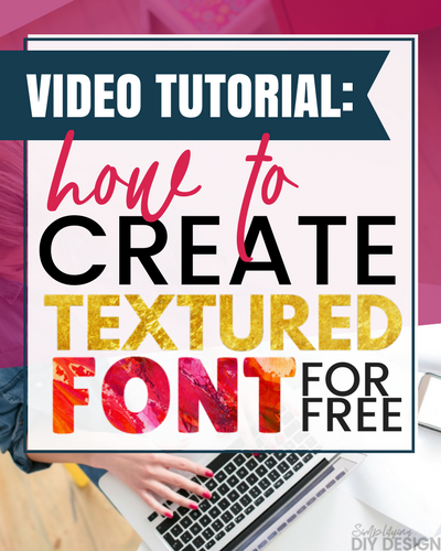 VIDEO TUTORIAL: How to Create Textured Font in Canva (for FREE)