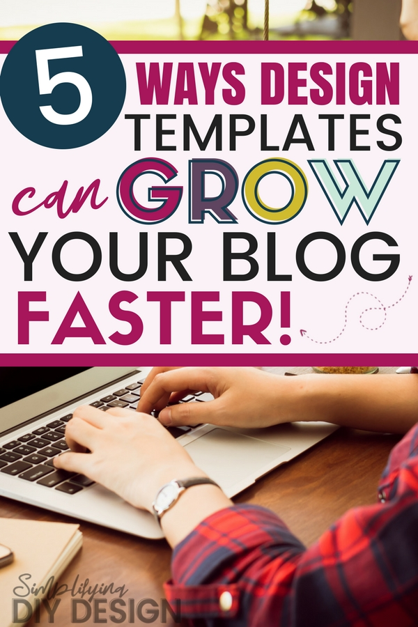 Title of image 5 Ways Design Templates Can Grow Your Blog Faster