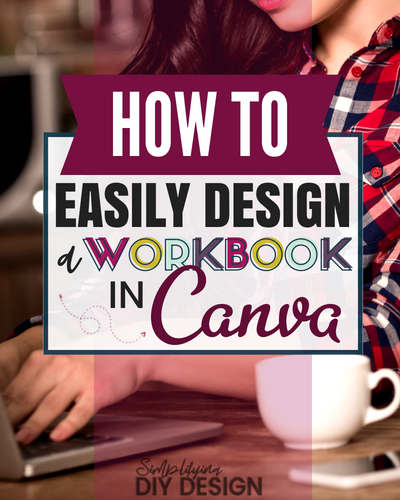 Design a workbook in canva the easy way! Canva is an amazing design tool that can help you create lead magnets and products to grow your list and your income and finally make money blogging. Here is a step be step tutorial PLUS video on how to design a workbook in Canva! #canvadesign #designworkbook #designincanva #designforbloggers #designdigitalproducts #digitalproducts