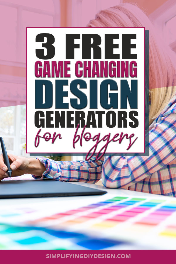 Find out how to effortlessly choose colors, fonts, and design a logo using these three FREE design generators for bloggers! Bring your blog graphics and your brand to the next level with almost NO effort! #designforbloggers #fonts #colors #logodesign #simplifyingdiydesign