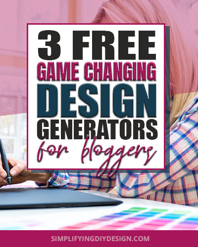 3 FREE Game Changing Design Generators for Bloggers