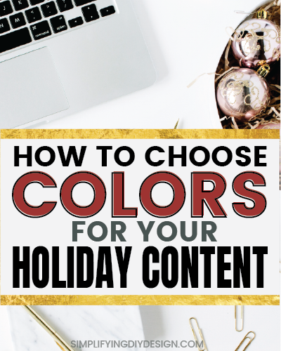 Find out how you can ditch your brand color palette for your holiday content! Choose colors for your holiday content and your holiday printables while keeping a consistent branded appearance WITH visual examples! Bam! Design for bloggers has never been easier! #design #holidaycontent #blogging #simplifyingdiydesign