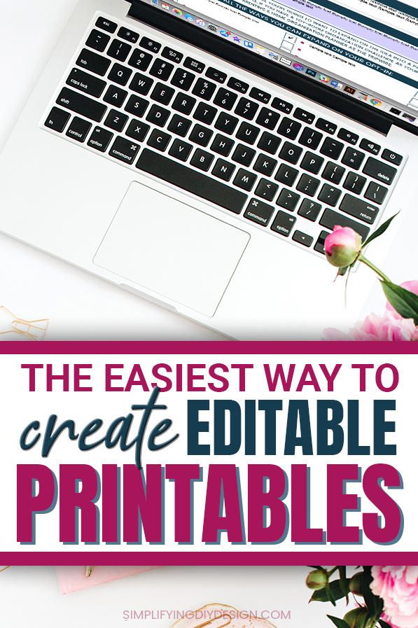 Find out how you can create amazing, editable printables that your readers can customize to fit their needs. The best part is this tool is free and super easy to use and only takes seconds! Step up your lead magnet design with this awesome trick #leadmagnet #printables #simplifyingdiydesign