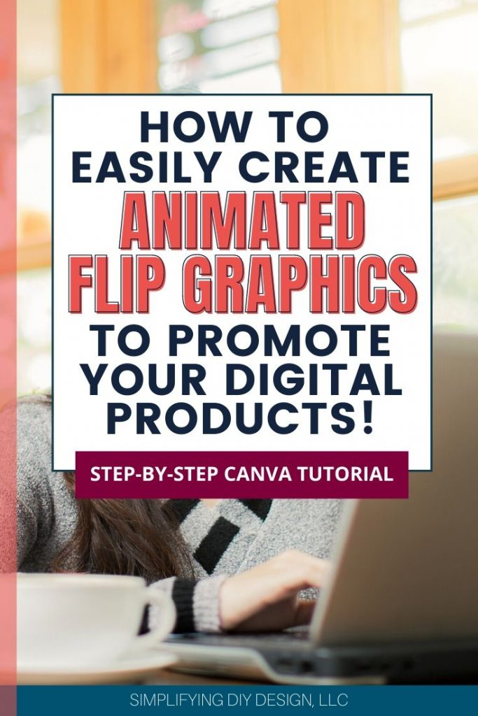 Find out how you can use Canva to easily create animated flip graphics for free! This is a great way to promote your digital products, lead magnets, and more!